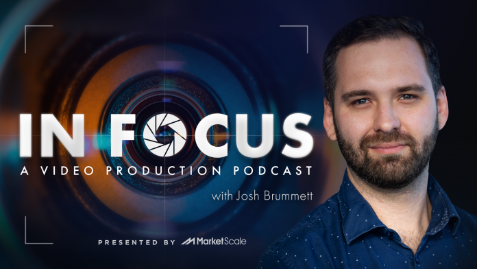In Focus A Video Production Podcast