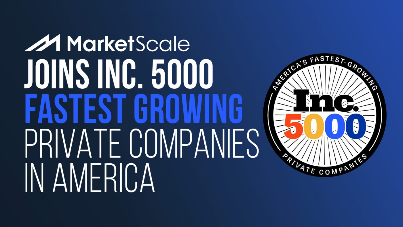 MarketScale Joins Inc. 5000 Fastest Growing Private Companies in America
