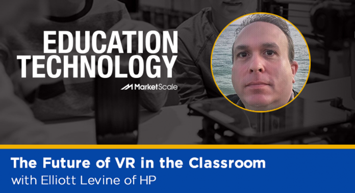 The Future of VR in the Classroom with Elliot Levine of HP