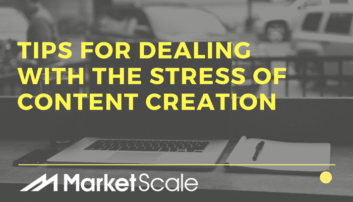 Studies Suggest Marketers Confront Increasing Stress: Here's Some Tips to Help Manage Content Creation